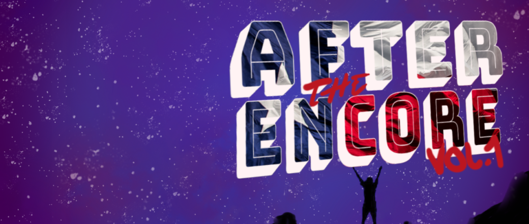 After The Encore podcast Vol 1