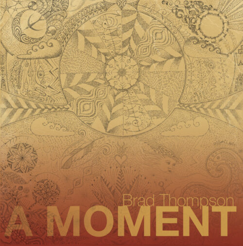 A Moment (2020) Brad Thompson