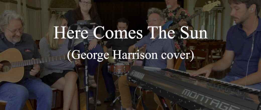 Here Comes The Sun (George Harrison / The Beatles cover)